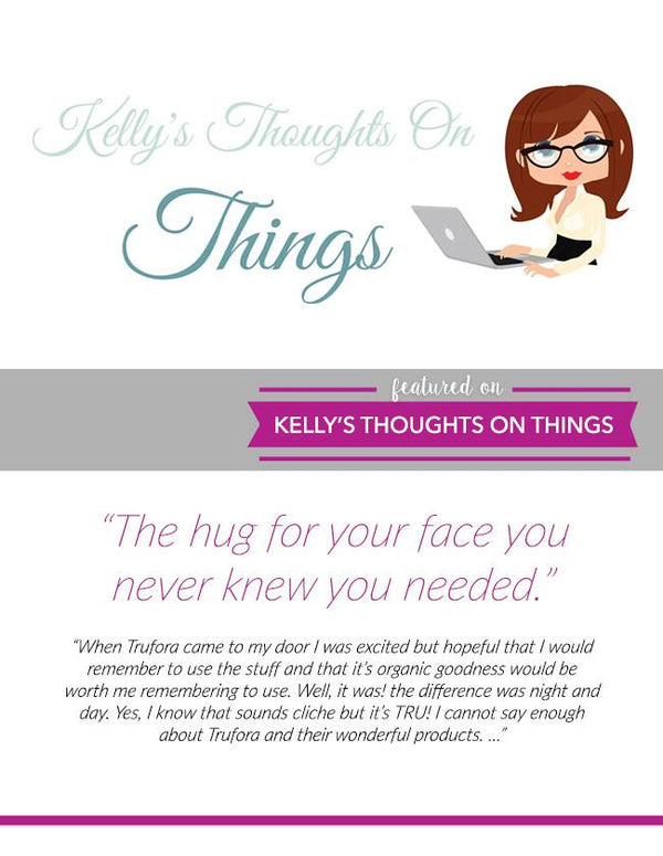 KellysThoughtsOnThings.com - Trufora