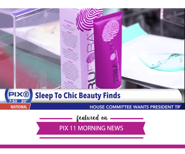PIX 11 Morning News - Sleep To Chic - Trufora