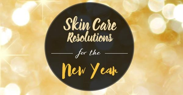 Skin Care Resolutions for the New Year - Trufora