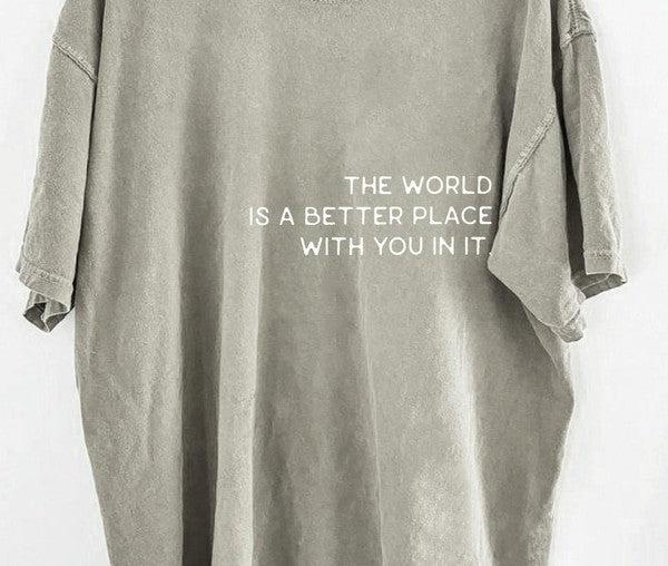 The World Is a Better Place With You In It {Brick & Lt. Olive} Graphic Tee