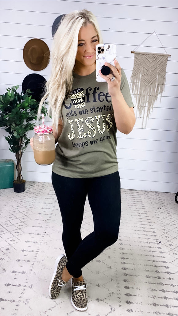 Coffee Gets Me Started, Jesus Keeps Me Going Tee