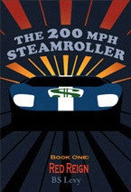 The 200 MPH Steamroller: Book One - Red Reign