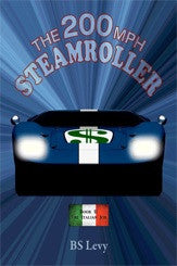 The 200 MPH Steamroller: Book Two - The Italian Job