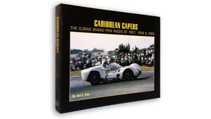 Caribbean Capers: The Cuban Grand Prix Races of 1957, 1958 & 1960
