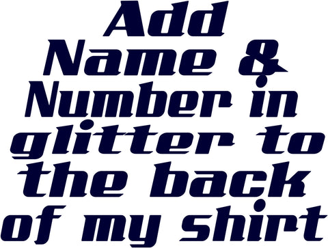 Add name and number in glitter to the back of a sports shirt.