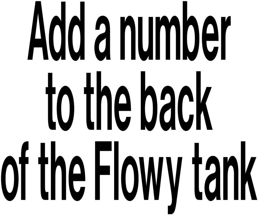 Add a number to the back of the Flowy tanks