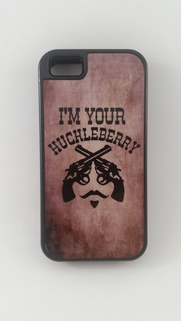 I'm your Huckleberry Phone Tough Case iphone 5s, 6, 6s, 6plus 6+ Samsung s5, s6, note