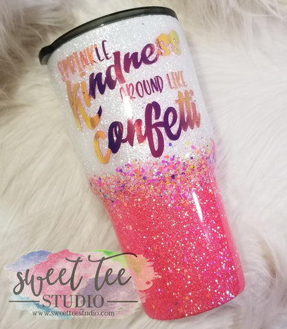 Sprinkle Kindness like confetti 30 oz tumbler