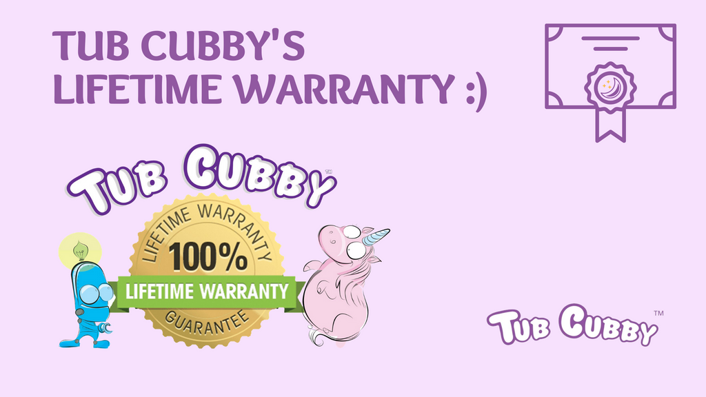 Tub Cubby's Lifetime Warranty :)
