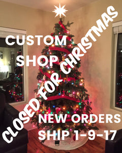 Custom Shop Closed Until 1 January 2017