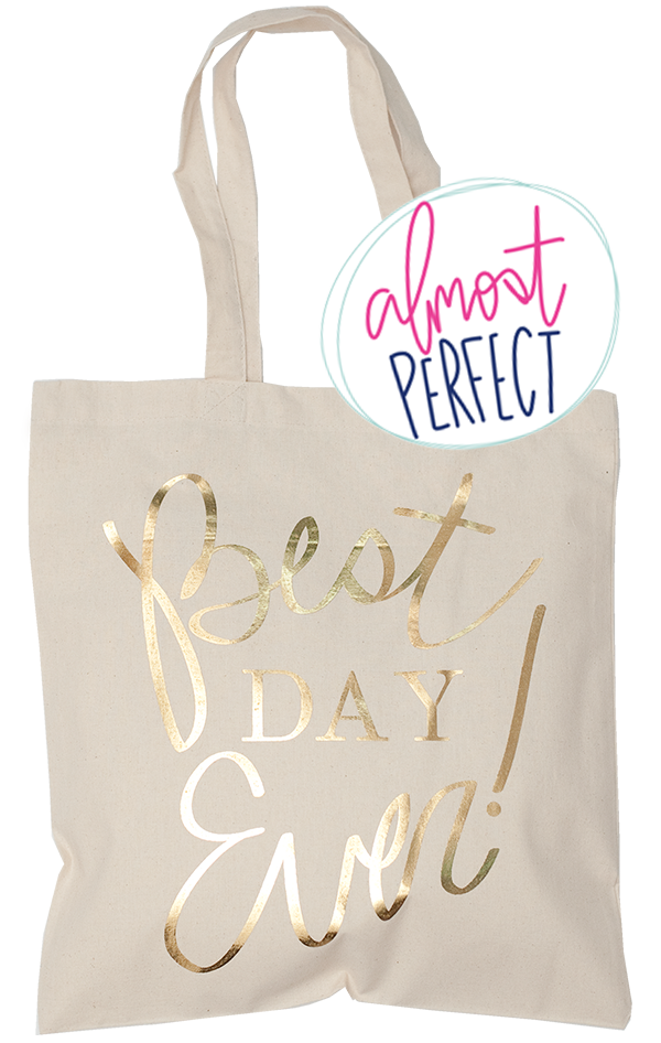 Almost Perfect Best Day Ever Gold Foil