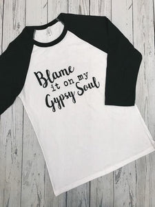 Blame It On My Gypsy Tee