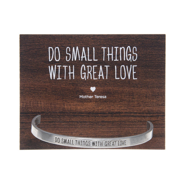 Do Small Things With Great Love Cuff Bracelet