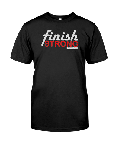 Finish Strong (Unisex T-Shirt)