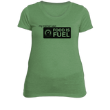 Food is Fuel - Women's Fitness T-Shirt