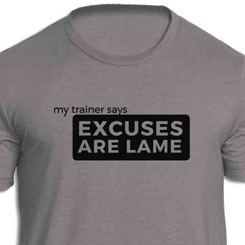 My Trainer Says Excuses Are Lame