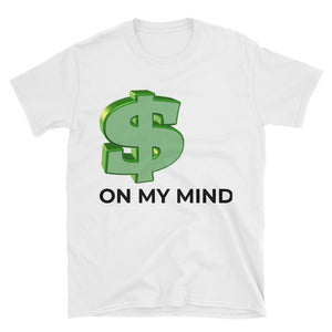 $ On My Mind T-Shirt