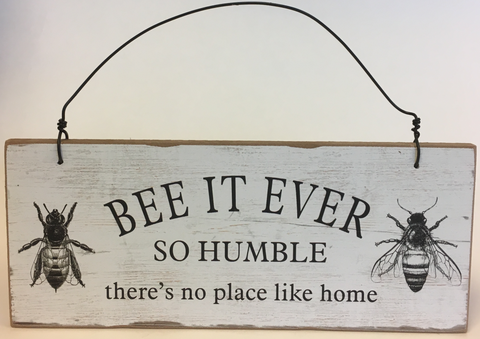 Decor Sign Bee It Ever So Humble there's no place like home