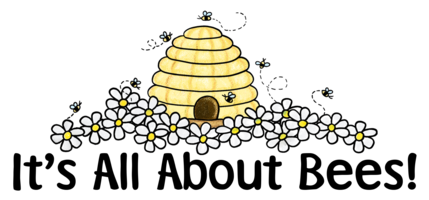 It's All About Bees!