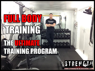 The Ultimate Training Program for Fast Muscle and Strength Gains by Strength Oldschool