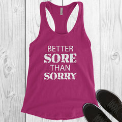 Better Sore Than Sorry - White Letters - Fitness Workout Tank - Motivation