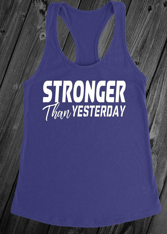 Stronger Than Yesterday - White Letters - Fitness Workout Tank - Motivation