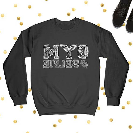 Gym Selfie Crewneck Sweatshirt - Black - White Letters - Gym Sweatshirt - Fitness Workout Shirt - Motivation - Funny Gym Shirt - #GymSelfie