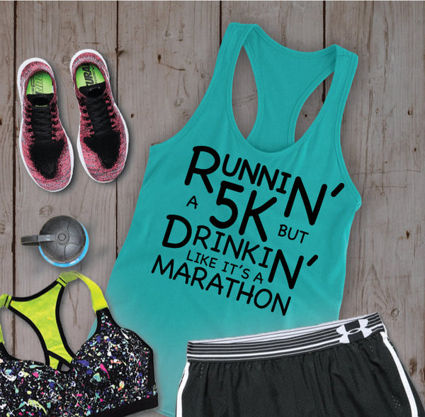 Runnin' a 5K Drinkin' Like a Marathon - Black Letters - Fitness Workout Tank - Motivation