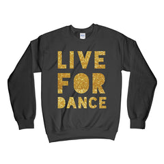 GOLDEN LIVE FOR DANCE CREWNECK