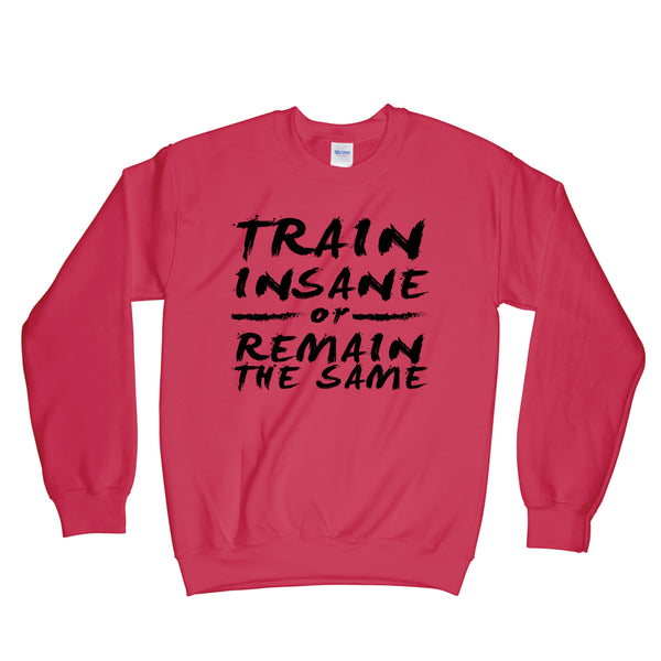 TRAIN INSANE CREWNECK