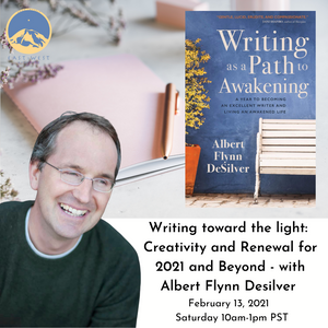 Writing As A Path To Awakening with Albert Flynn DeSilver