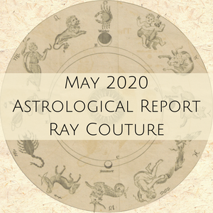 May 2020 Astrological Report from Ray Couture of Astrological Perspectives