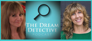 The Dream Detective Podcast: Overcoming Fear with Marie Manuchehri