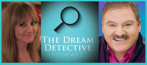 THE DREAM DETECTIVE PODCAST: JAMES VAN PRAAGH INTERVIEWED BY MIMI PETTIBONE