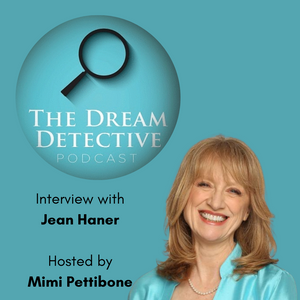 THE DREAM DETECTIVE PODCAST: JEAN HANER ON THE 5 ELEMENT PERSONALITY TYPES OF CHINESE MEDICINE - by Mimi Pettibone