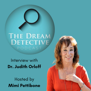 THE DREAM DETECTIVE PODCAST: Dr. Judith Orloff on the Empath Narcissist Relationship with Mimi Pettibone