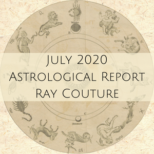 Astrology Report - July 2020 - with Ray Couture