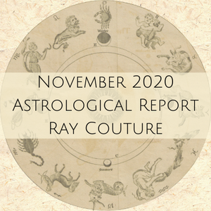 November 2020 Astrological Report - with Ray Couture