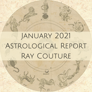 January 2021 Astrological Report - with Ray Couture