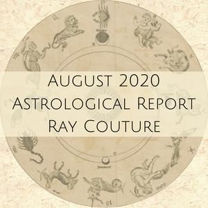 Astrology Report - August 2020 - with Ray Couture