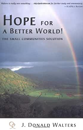 Hope For A Better World by J D Walters