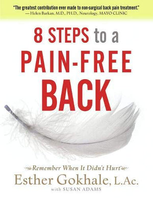 8 Steps To A Painfree Back by Esther Gokhale
