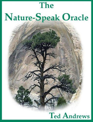 Ature Speak Oracle by Ted Andrews