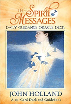 Spirit Messages Daily Guidance by John Holland