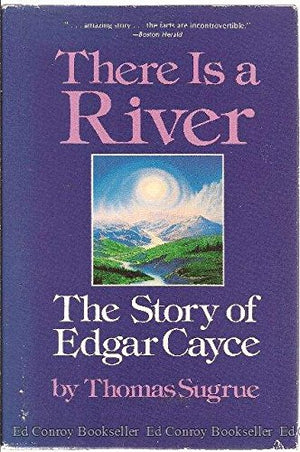 There Is A River Story Of Edgar Cayce by Thomas Sugrue