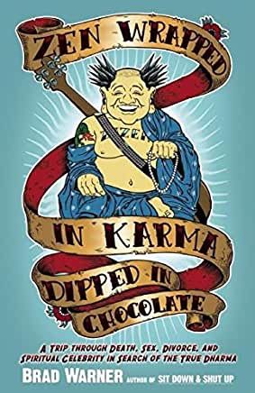 Zen Wrapped In Karma Dipped In Chocolate by Brad Warner