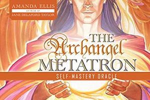 Archangel Metatron Selfmastery Oracle by Amanda Ellis