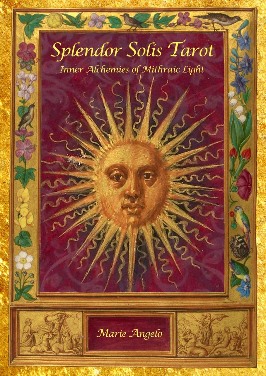 Splendor Solis Tarot: Inner Alchemies Of Mithraic Light by Marie Angelo