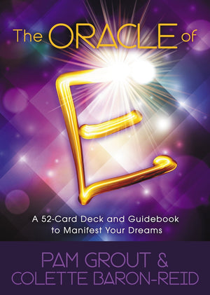 Oracle Of E An Oracle Card Deck To Manifest Your Dreams by Pam Grout