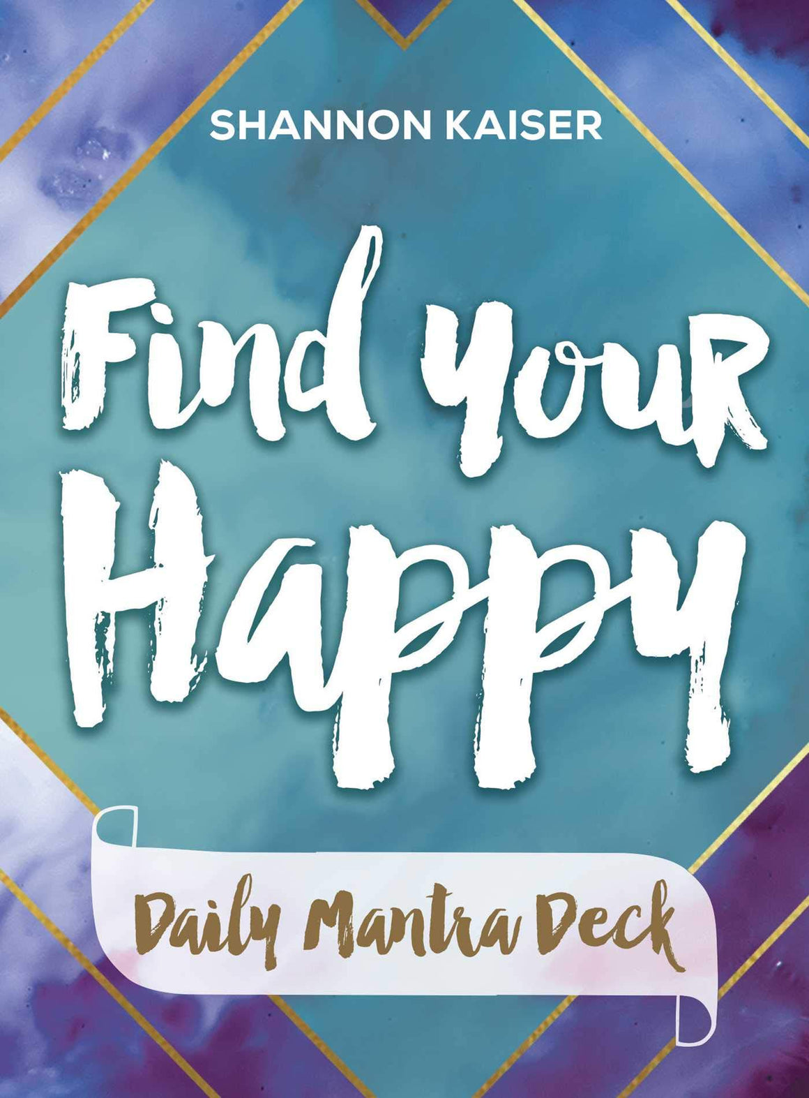 Find Your Happy Daily Mantra Deck by Shannon Kaiser